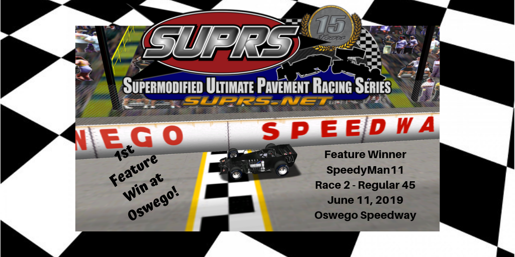 Speedyman11 won the SUPRS 45 lap feature at Oswego Speedway
